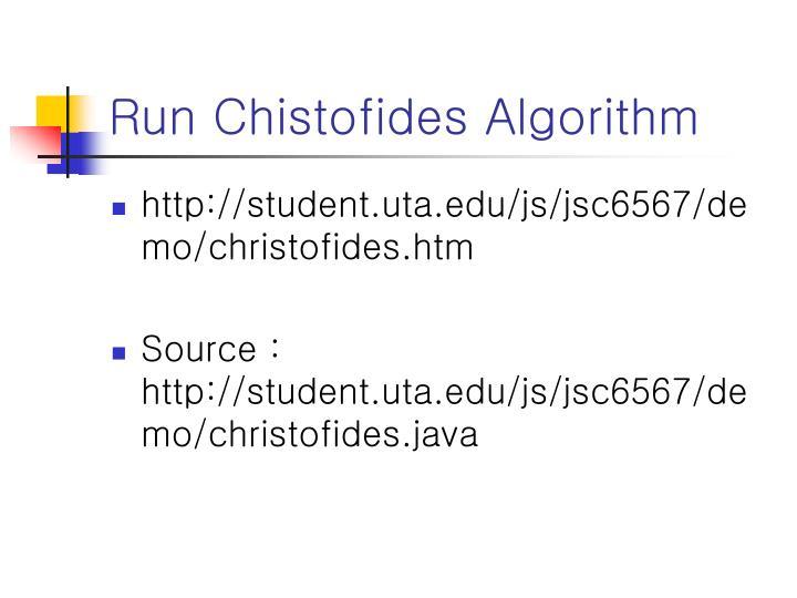 Run Chistofides Algorithm
