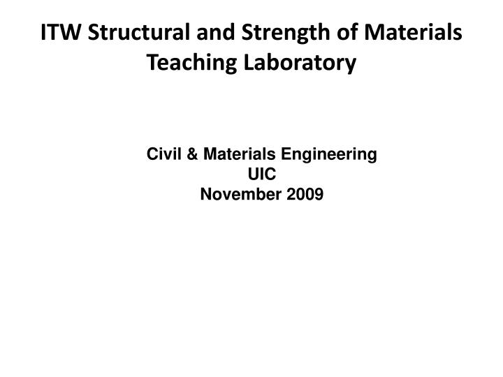 Itw structural and strength of materials teaching laboratory
