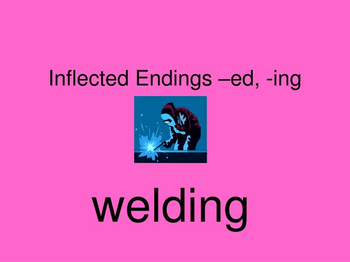 inflected endings ed ing