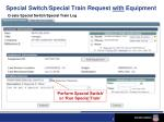 special switch special train request with equipment create special switch special train log