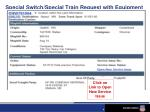 special switch special train request with equipment secured trace