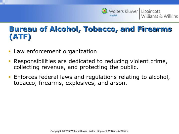 Bureau of Alcohol, Tobacco, and Firearms (ATF)