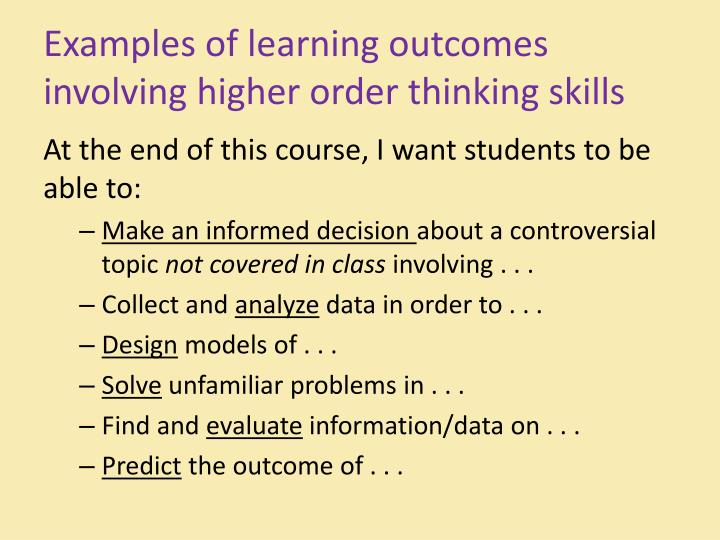 Examples of learning outcomes involving higher order thinking skills