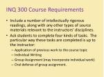 inq 300 course requirements