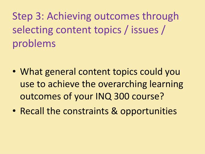 Step 3: Achieving outcomes through selecting content topics / issues / problems