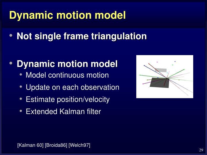 Dynamic motion model
