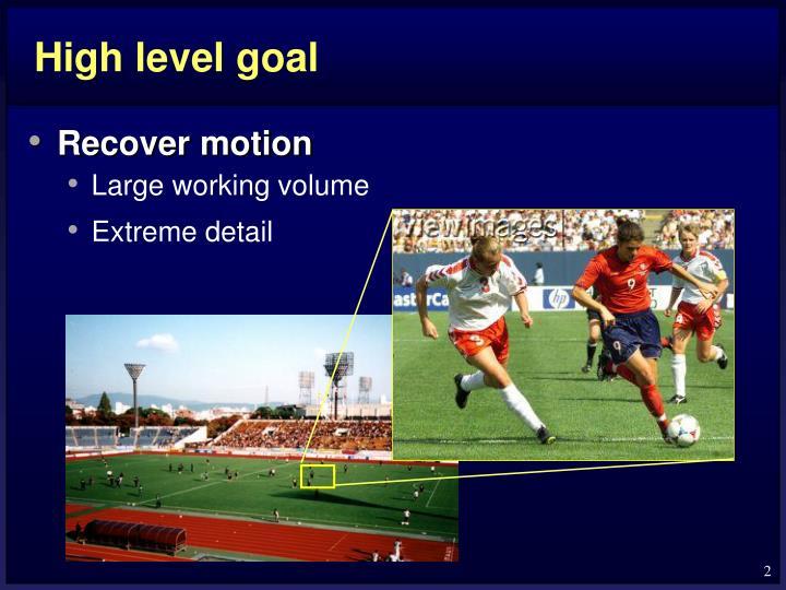 High level goal