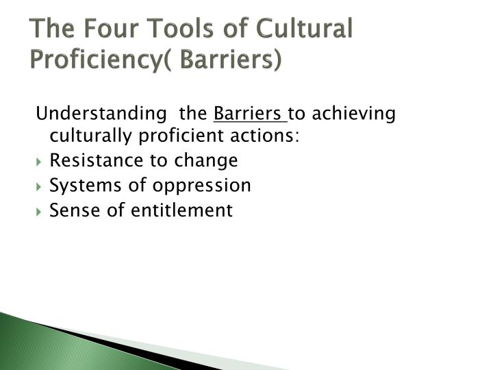 The Four Tools of Cultural Proficiency( Barriers)