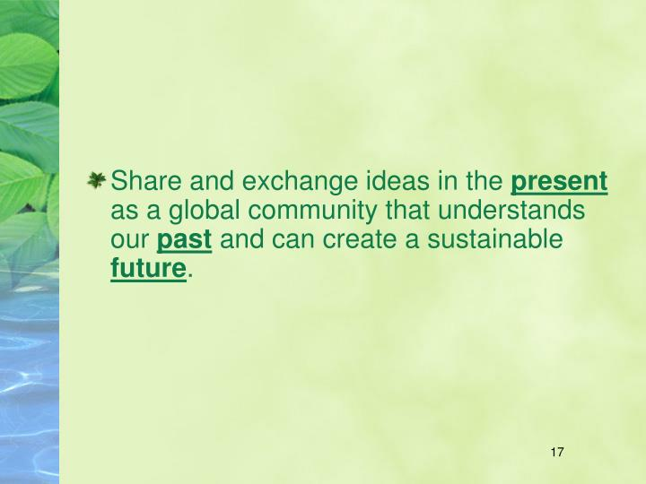 Share and exchange ideas in the