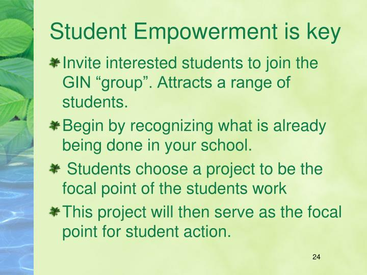 Student Empowerment is key