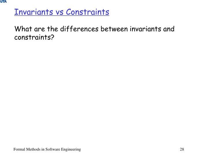 Invariants vs Constraints