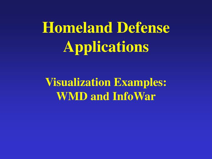 Homeland Defense Applications