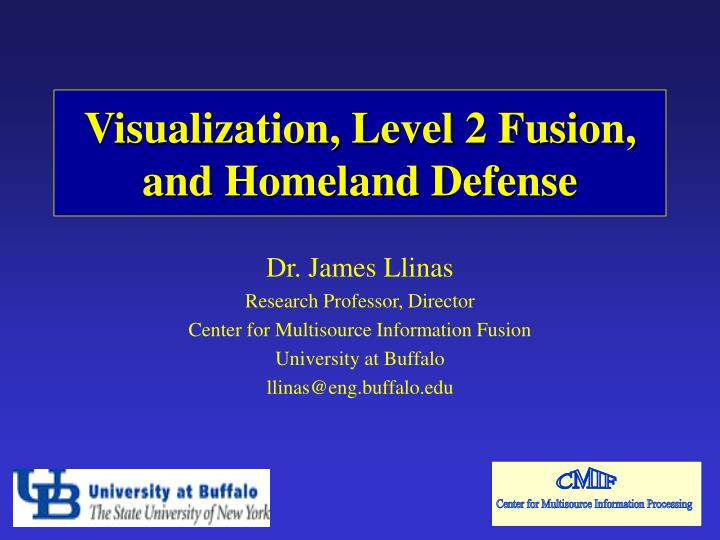 Visualization level 2 fusion and homeland defense