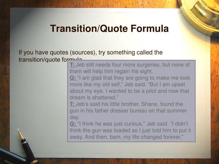 Transition/Quote Formula
