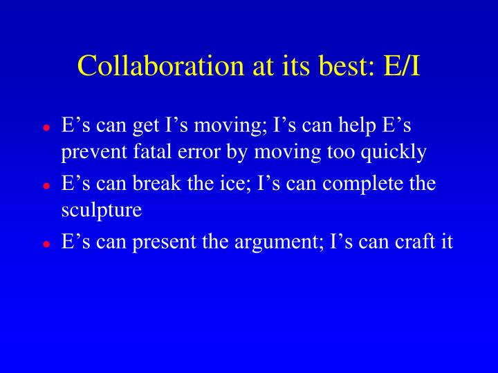 Collaboration at its best: E/I