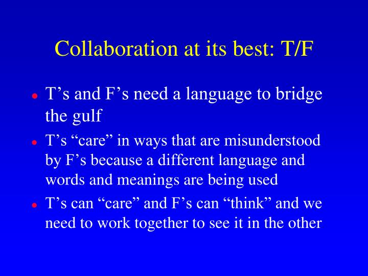 Collaboration at its best: T/F