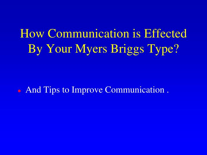 How Communication is Effected By Your Myers Briggs Type?