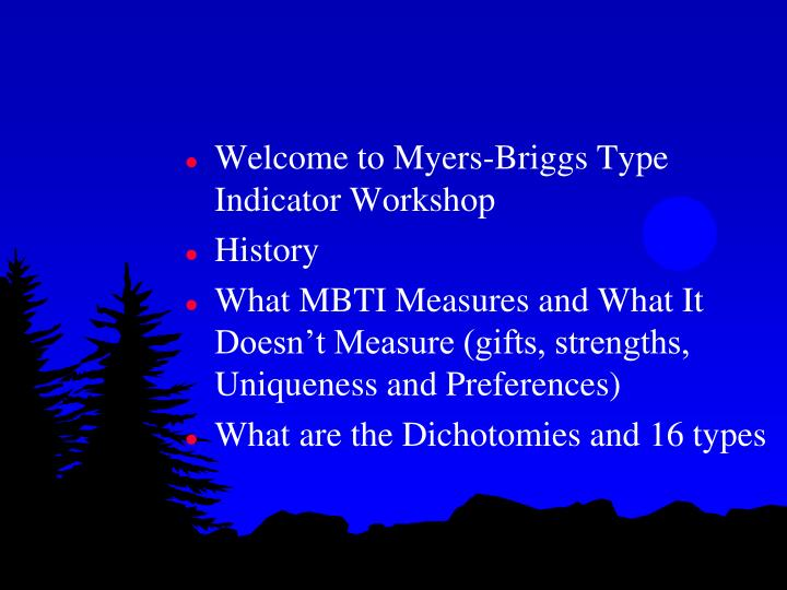 Welcome to Myers-Briggs Type Indicator Workshop