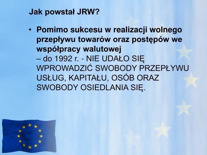 Jak powstał JRW?