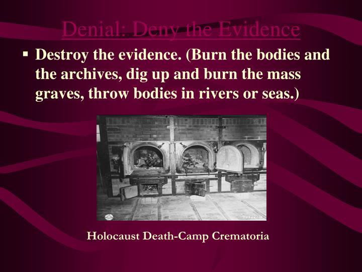 Denial: Deny the Evidence