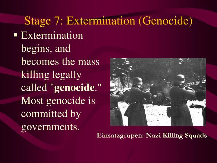 Stage 7: Extermination (Genocide)