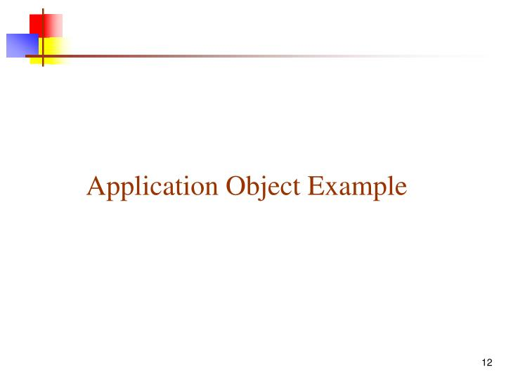 Application Object Example
