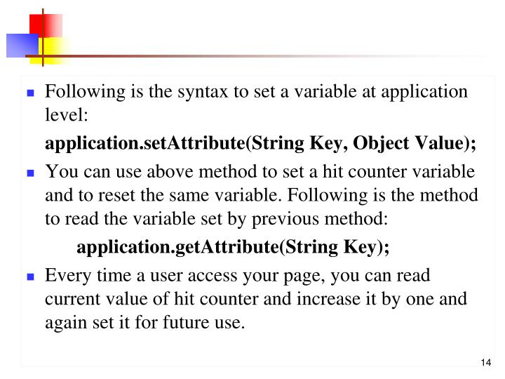 Following is the syntax to set a variable at application level: