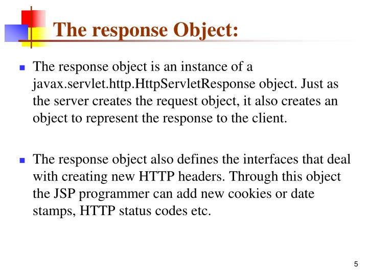 The response Object: