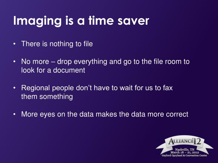 Imaging is a time saver