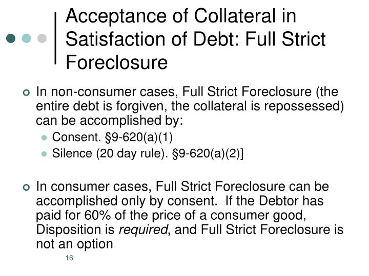Acceptance of Collateral in Satisfaction of Debt: Full Strict Foreclosure