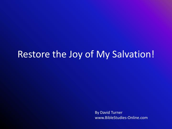 Restore the joy of my salvation