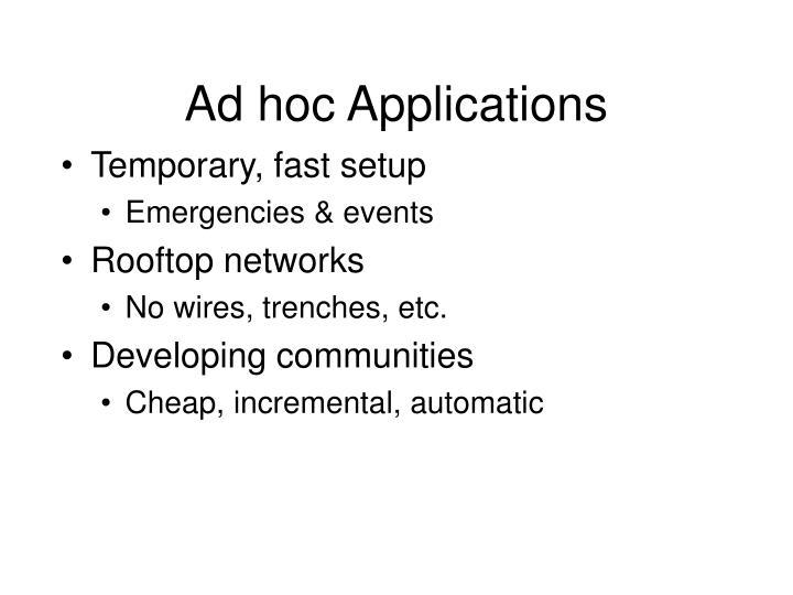 Ad hoc Applications