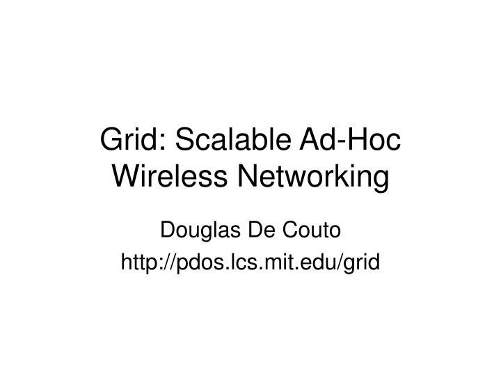 Grid scalable ad hoc wireless networking