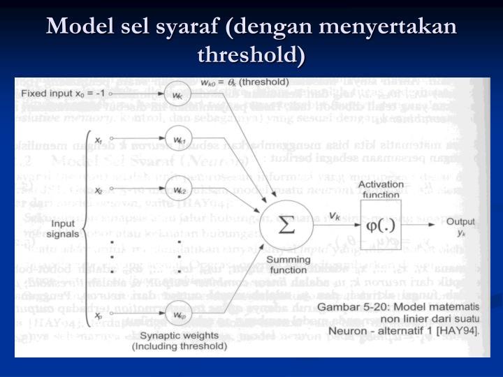 Model sel syaraf (dengan menyertakan threshold)