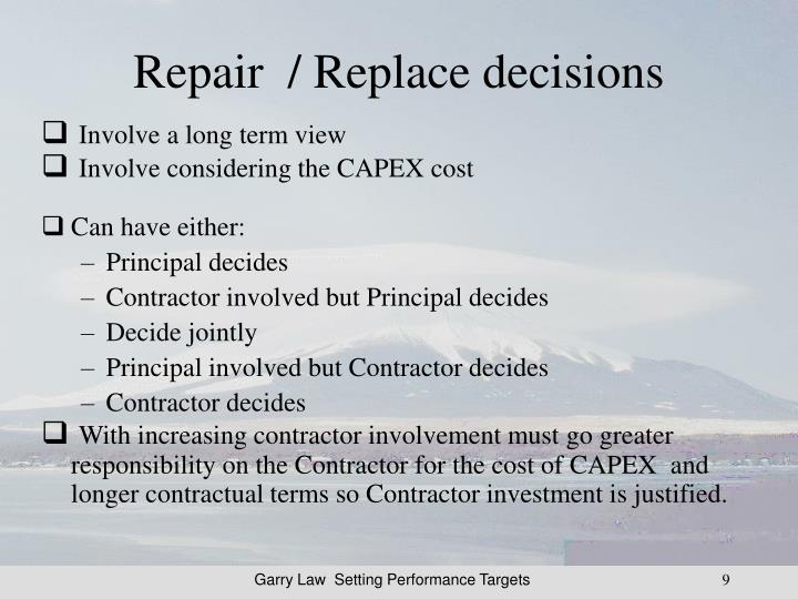 Repair  / Replace decisions