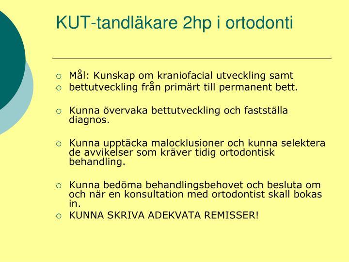 KUT-tandläkare 2hp i ortodonti