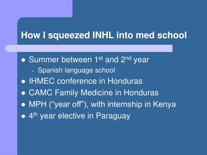 How I squeezed INHL into med school