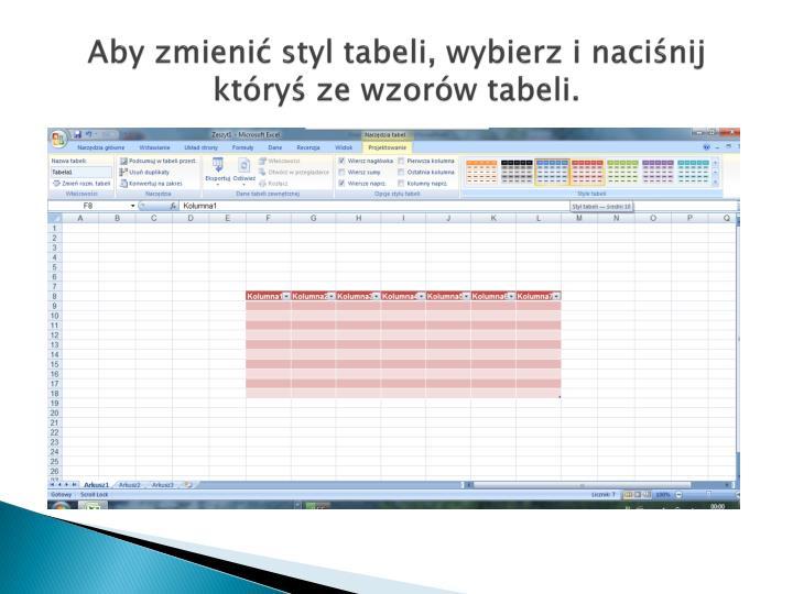 Aby zmienić styl tabeli, wybierz i naciśnij któryś ze wzorów tabeli.