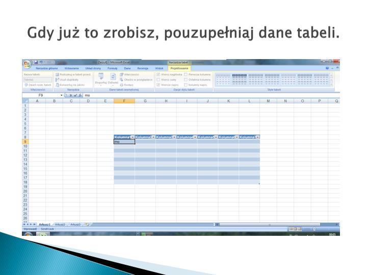 Gdy już to zrobisz, pouzupełniaj dane tabeli.