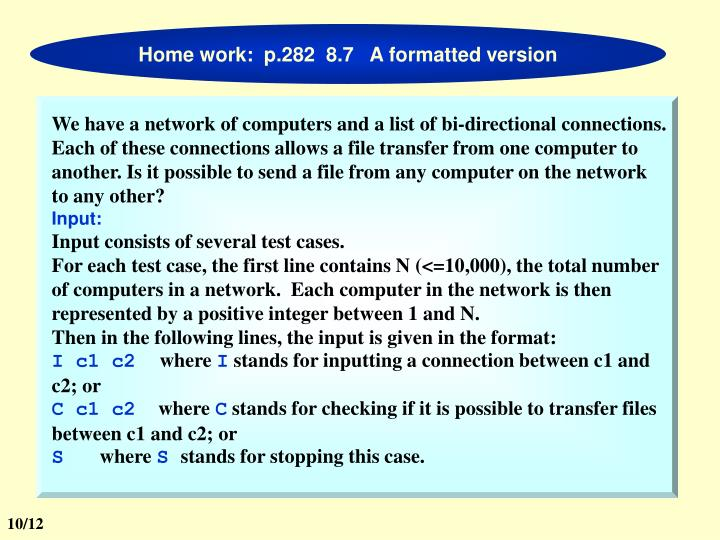 Home work:  p.282  8.7   A formatted version