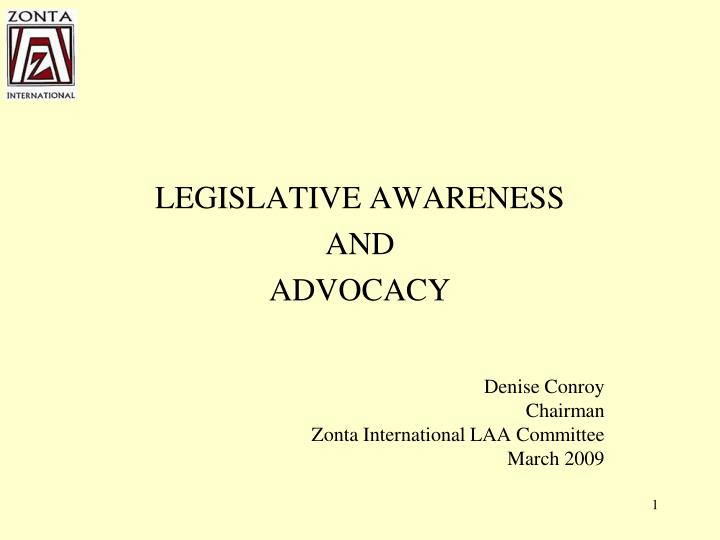 LEGISLATIVE AWARENESS