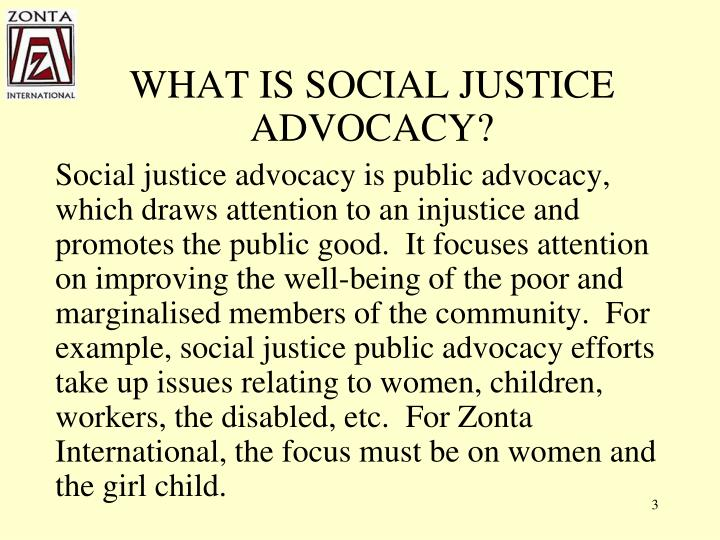 WHAT IS SOCIAL JUSTICE ADVOCACY?
