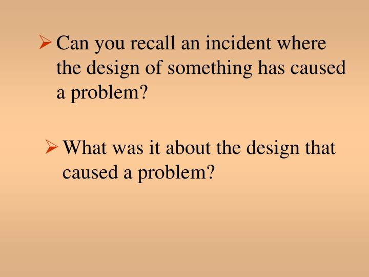 What was it about the design that caused a problem?