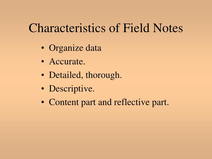 Characteristics of Field Notes