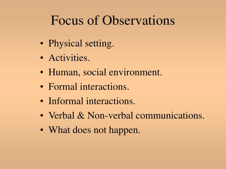 Focus of Observations