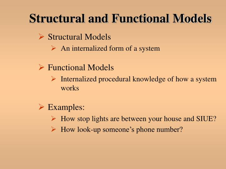 Structural and Functional Models