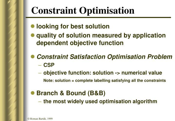 Constraint Optimisation
