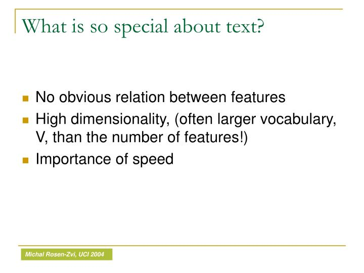 What is so special about text?