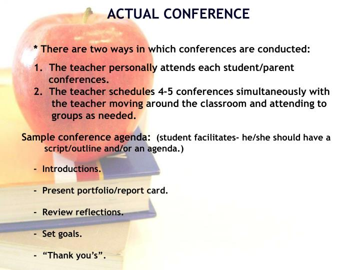 * There are two ways in which conferences are conducted: