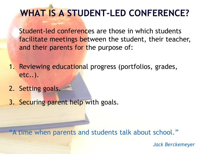 Student-led conferences are those in which students facilitate meetings between the student, their teacher, and their parents for the purpose of: